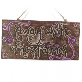 Away with the Fairies Plaque