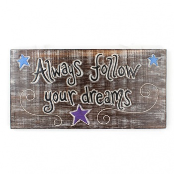 Wooden Follow your Dreams Plaque